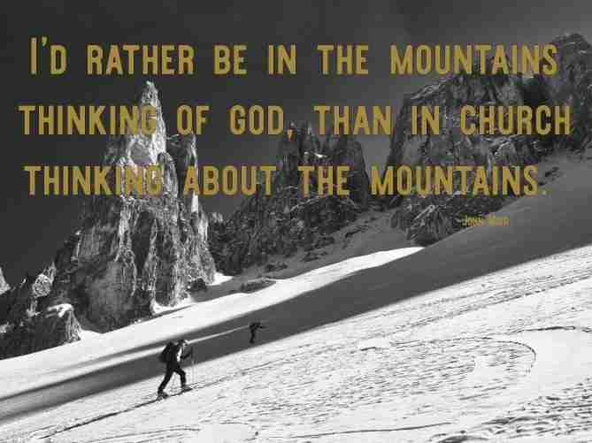 John Muir Quote For Mountain Inspiration