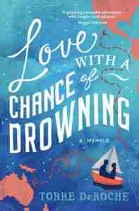 Love With A Chance Of Drowning One Of The Best Travel Books