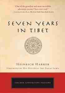 Seven Years In Tibet An Epic Travel Book