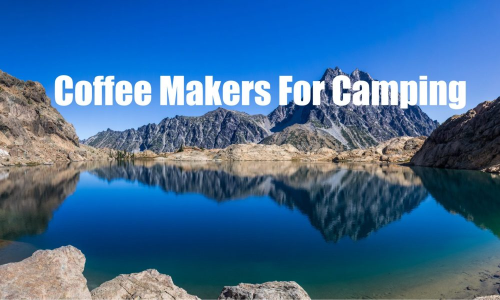 Coffee Makers For Camping Complete Guide - Crux Range